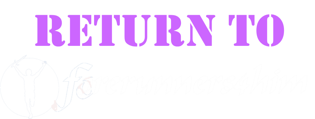 Return to Forerunners4Him