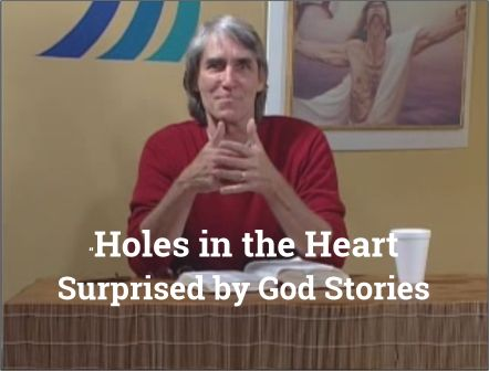 God Is a Surprise: Holes in the Heart