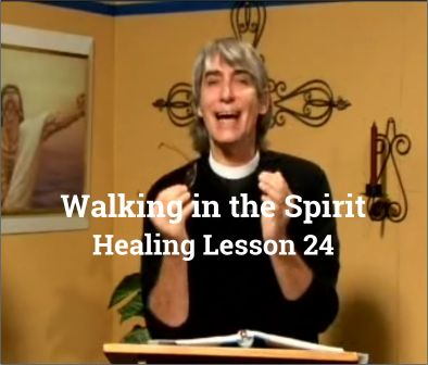 Lesson 24: Walking in the Spirit